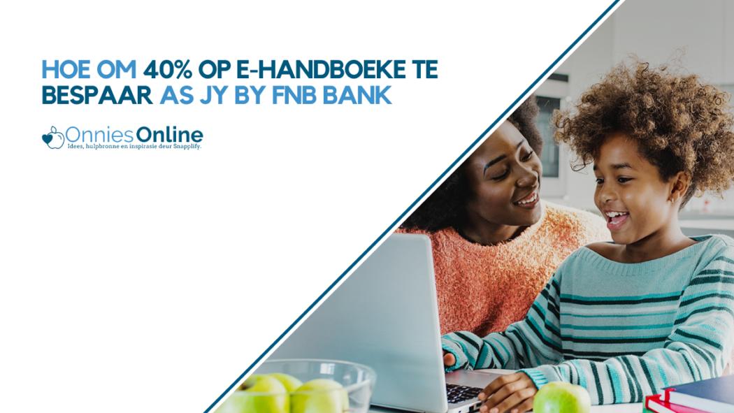 Hoe om 40% op e-handboeke te bespaar as jy by FNB bank